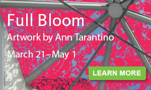 Full Bloom: Artwork by Ann Tarantino