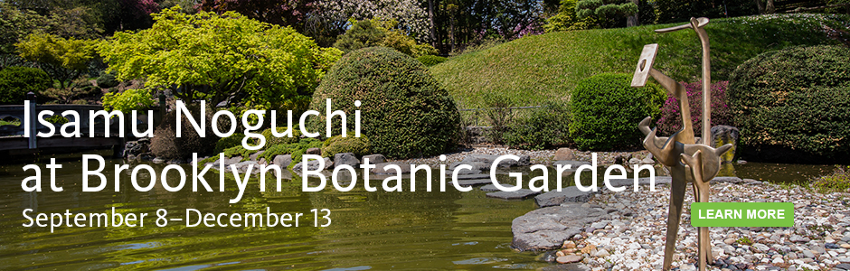 Isamu Noguchi at Brooklyn Botanic Garden. September 8 to December 13.